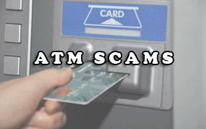 ATM Scams1 ATM Scams 