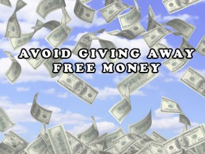 Avoid Giving Away Free Money 300x225 Free Money: There Is Such A Thing