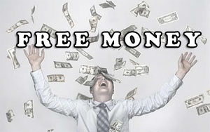 Free Money Free Money: There Is Such A Thing
