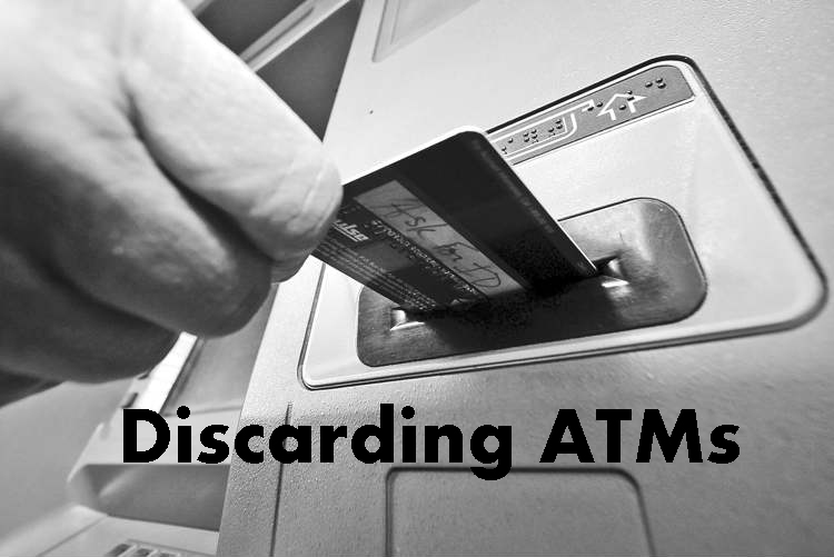 atm6 copy1 Discarding Used ATMs